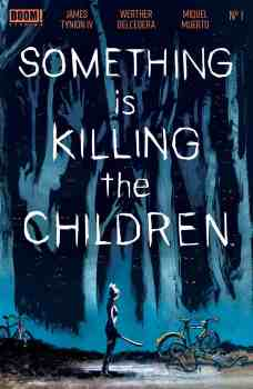 cover of the graphic novel Something is Killing the Children. Illustration of a child standing alone in the woods.
