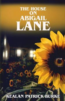 cover of The House on Abigail Lane by Kealan Patrick Burke