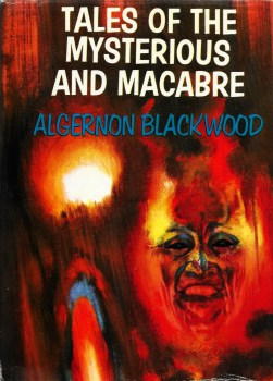 cover of Tales of the Mysterious and Macabre by Algernon Blackwood
