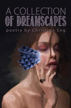 cover of A Collection of Dreamscapes by Christina Sng