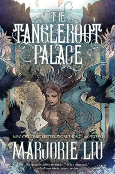 cover of The Tangleroot Palace by Marjorie Liu