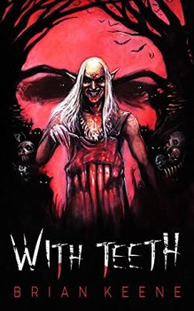 cover of With Teeth by Brian Keene