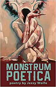 cover of Monstrum Poetica by Jezzy Wolfe