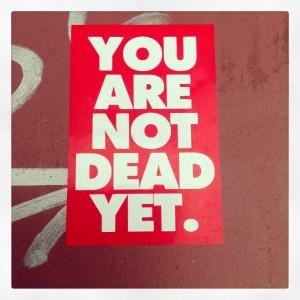 Daha ölmedik!