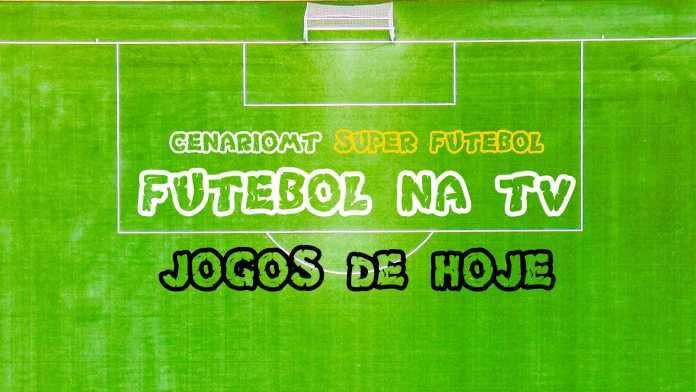 CenárioMT jogos de hoje futebol na tv