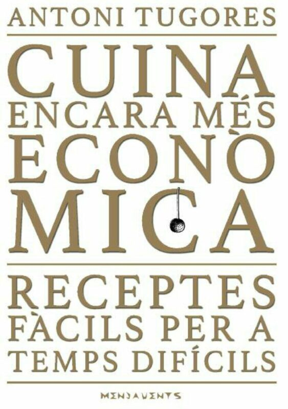 """Tugores Presenta Un Nou Llibre De Receptes Tradicionals Encara """"més Fàcils I Econòmiques"""""""