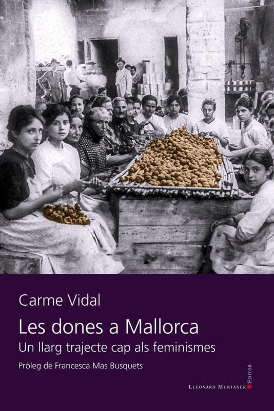"""""""Les Dones A Mallorca"""", De Carme Vidal. Sobre Misogínia I Patriarcat"""