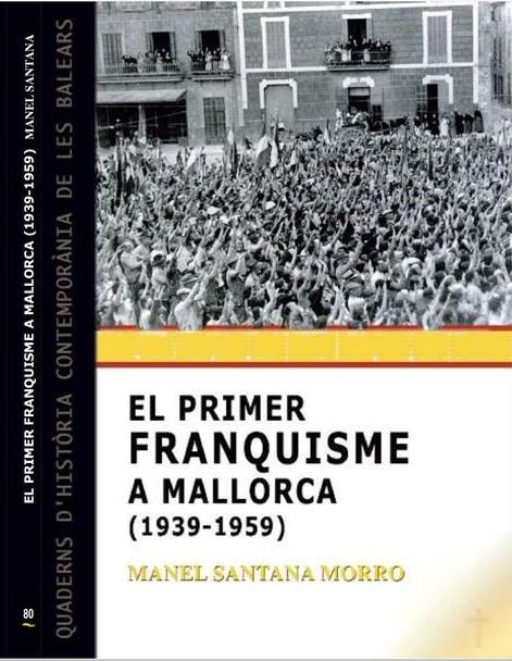 Radiografia Del Primer Franquisme A Mallorca