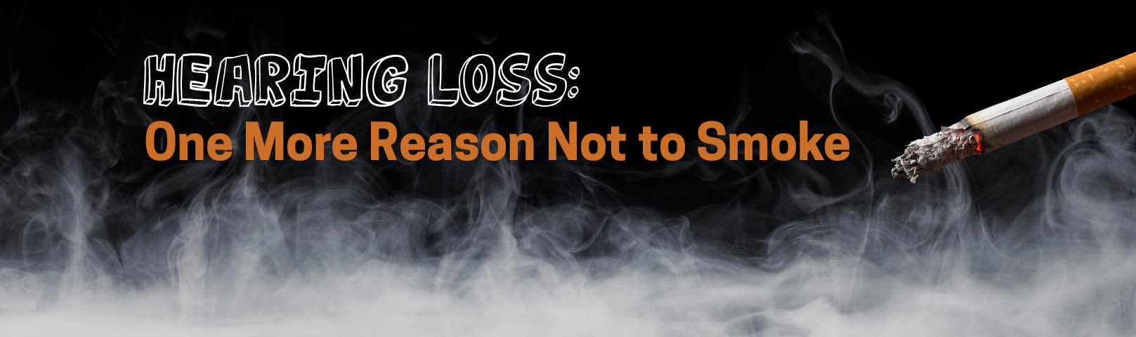 Hearing Loss: One More Reason Not to Smoke