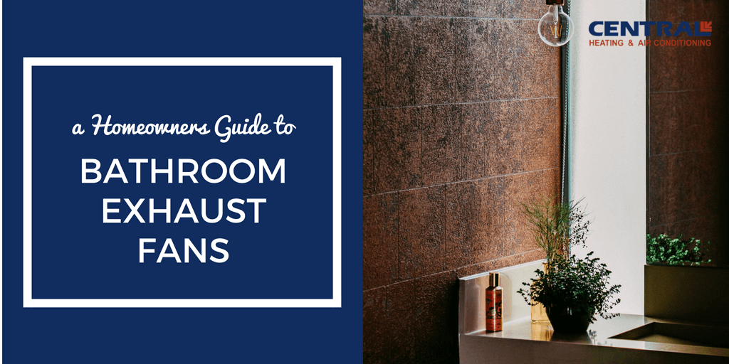 bathroom exhaust fans a homeowners guide