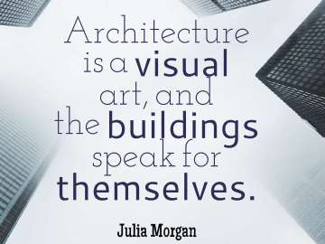 Architecture is a visual art, and the buildings speak for themselves.