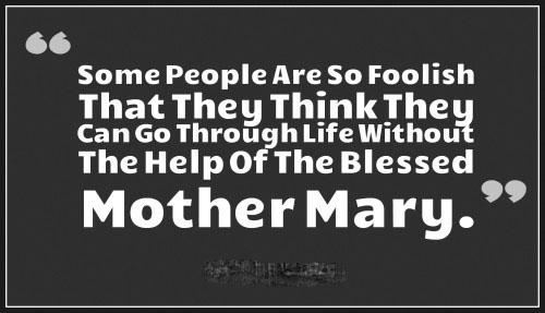 Quotes about Virgin Mary – Mother of Jesus
