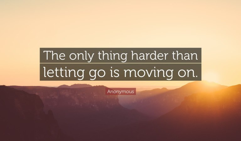 86 Moving On Quotes – Quotes About Moving Forward & Letting Go