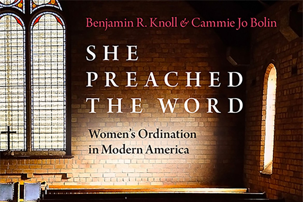 Book cover of She Preached the Word by Benjamin Knoll and Cammie Jo Bolin '16.
