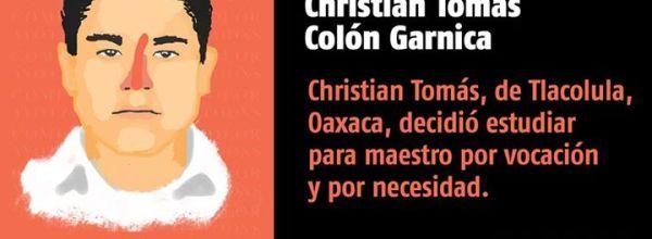 A 32 días #YoTeNombro Christian Tomás Colón Garnica #Ayotz1napa #43Ayotzinapa