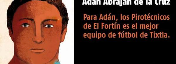 A 41 días #YoTeNombro Adán Abraján de la Cruz. #AYOTZ1NAPA
