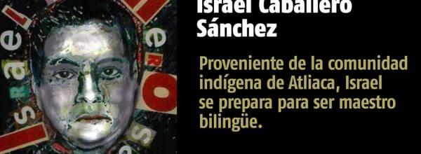 A 25 días #YoTeNombro Israel Caballero Sánchez #Ayotz1napa #43Ayotzinapa