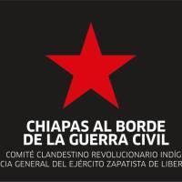 Comunicado zapatista: Chiapas al borde de la guerra civil