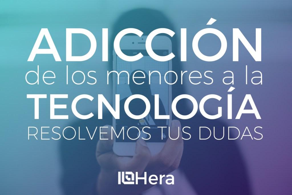 Adicción-de-los-menores-a-la-tecnología-Centro-Hera