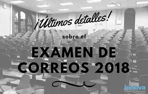 Últimos detalles sobre el examen Correos 2018