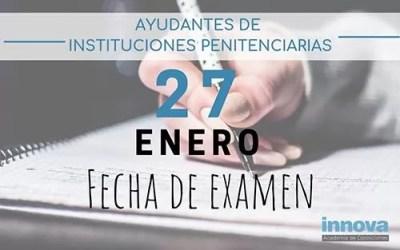 Admitidos y fecha de examen de Ayudantes de Instituciones Penitenciarias