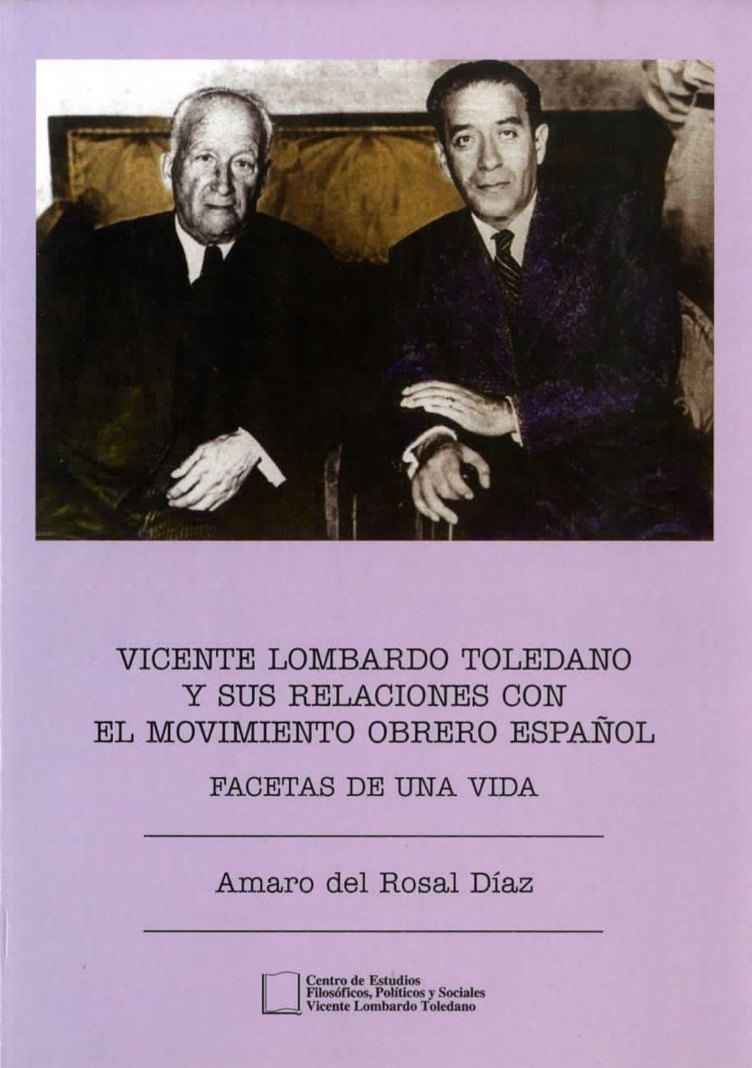 Portada del libro: Vicente Lombardo Toledano y sus relaciones con el movimiento obrero español: facetas de una vida