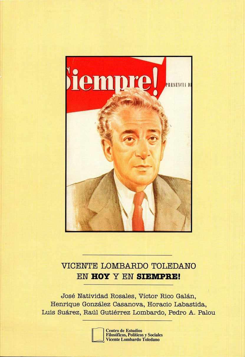 Portada del libro: VICENTE LOMBARDO TOLEDANO EN HOY Y EN SIEMPRE!