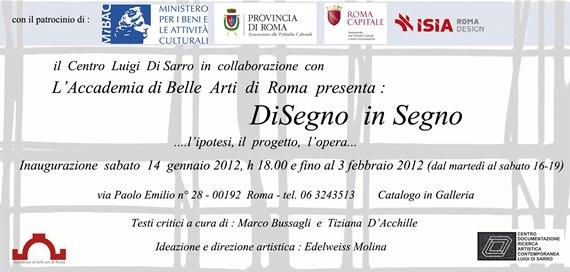 """""""Di  Segno in Segno: l'ipotesi, il progetto, l'opera"""", 14 gennaio - 3 febbraio 2012"""