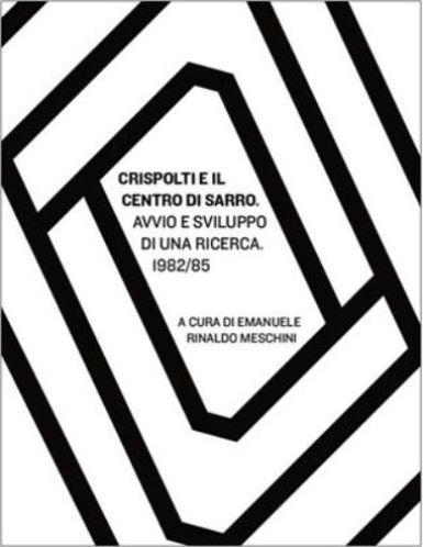 """""""Crispolti e il Centro Di Sarro""""Avvio e sviluppo di una ricerca 1982/85, 18 dicembre 2013 - 31 gennaio 2014"""