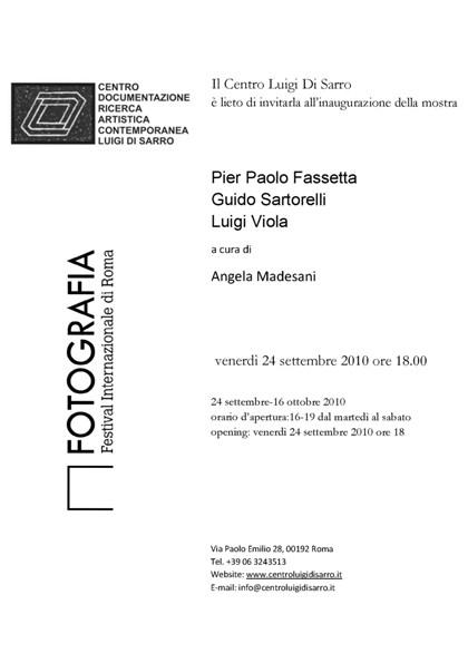Pier Paolo Fassetta, Guido Sartorelli, Luigi Viola, 24 settembre - 16 ottobre 2010