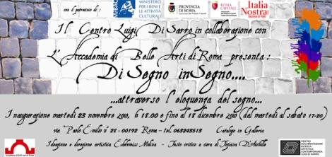 """""""DISEGNO IN SEGNO ...attraverso l'eloquenza del segno…"""", 23 novembre -18 dicembre 2010"""