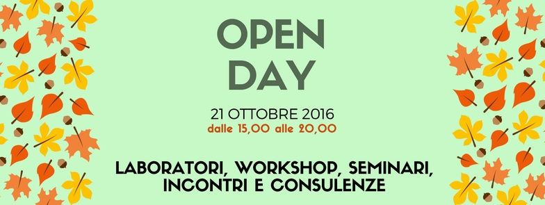 Open Day 21 ottobre 2016: laboratori,workshop, seminari, incontri e consulenze.