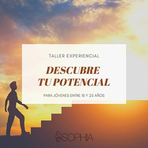 Taller experiencial: DESCUBRE TU POTENCIAL @ Fundación Sophia