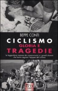 Beppe Conti, Ciclismo. Gloria e tragedie