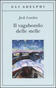 Jack London, Il vagabondo delle stelle