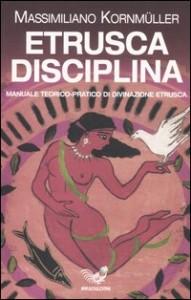 Massimiliano Kornmüller, Etrusca Disciplina