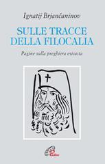 La filocalia. La via del distacco attraverso una lettura esoterica del Vangelo