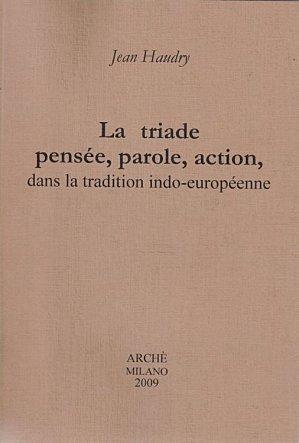 Pensée, parole, action dans la tradition indo-européenne