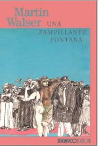 Martin Walser, Una zampillante fontana
