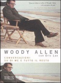 Woody Allen - Eric Lax, Conversazioni su di me e tutto il resto