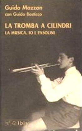 """""""La tromba a cilindri"""" """"2008) di Guido Mazzon. Copertina"""