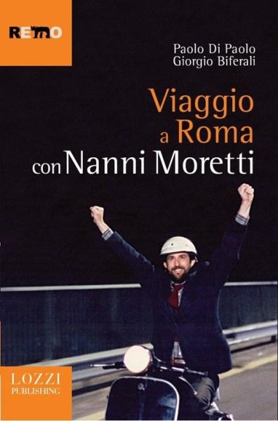 """""""Viaggio a Roma con Nanno Moretti"""" di Paolo di Paolo e . Copertina"""