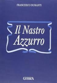 """""""Il Nastro Azzurro"""" di Francesco Duranti. Copertina"""