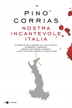 """""""Nostra incantevole Italia"""" di Pino Corrias. Copertina"""