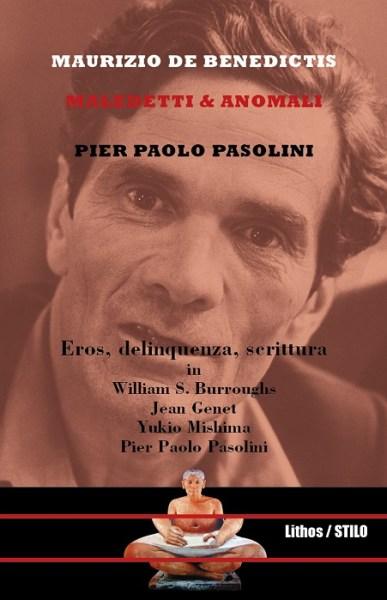 """""""Maledetti&Anomali. Pier Paolo Pasolini"""" di Maurizio De Benedictis. Copertina"""