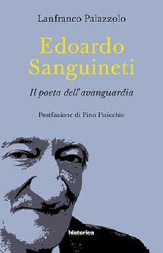 """""""Edoardo Sanguineti. Il poeta dell'avanguardia"""" di Lanfranco Palazzolo. Copertina"""