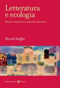 """""""Letteratura e ecologia"""" di Niccolò Scaffai. Copertina"""