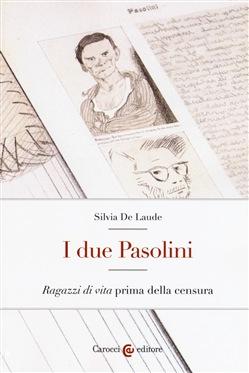 """""""I due Pasolini"""" di Silvia De Laude. Copertina"""