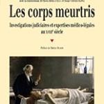 Les corps meurtris Investigations judiciaires et expertises médico-légales au XVIIIe siècle