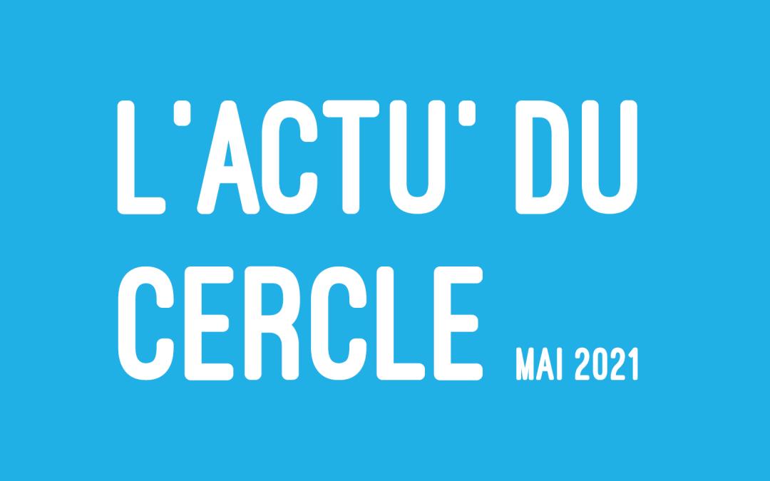 L'actu du Cercle – Mai